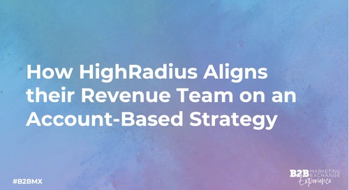 How HighRadius Aligns Their Revenue Team On An Account-Based Strategy With 6sense