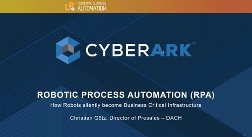 Robotic Process Automation (RPA) – How Robots Silently Become Business Critical Infrastructure