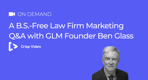 A B.S.-Free Law Firm Marketing Q&A With GLM Founder Ben Glass