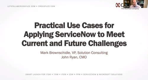 On-Demand Webinar: Practical Use Cases for Applying ServiceNow to Meet Current and Future Challenges
