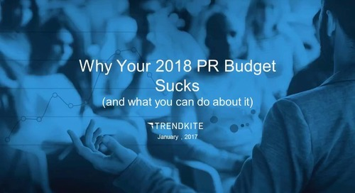 Why Your 2018 PR Budget Sucks