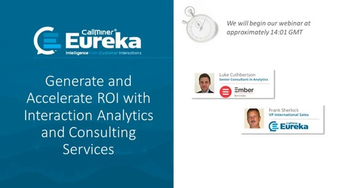 Generate and Accelerate ROI with Interaction Analytics and Consulting Services