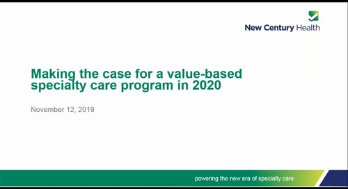 On-Demand Webinar Making The Case For A Value-Based Specialty Care Program In 2020