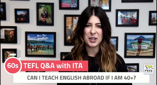 Can I Teach English Abroad if I Am 40+? - TEFL Q&A with ITA
