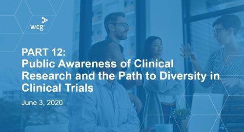 PART 12: Public Awareness of Clinical Research and the Path To Diversity in Clinical Trials