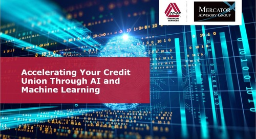 Accelerating Your Credit Union  Through AI and Machine Learning