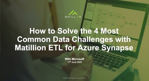 Webinar - How to Solve the 4 Most Common Data Challenges with Matillion ETL for Azure Synapse