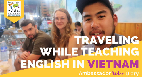 Traveling While Teaching English in Vietnam