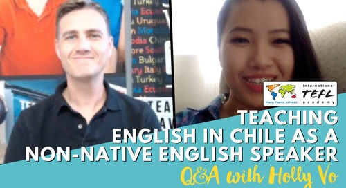 Teaching English as a Non-Native English Speaker on the English Opens Doors Program in Chile - Alumni Q&A with Holly Vo