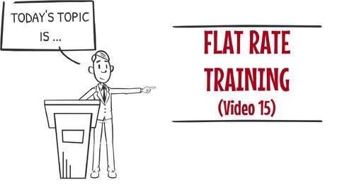 Flat Rate Training Video 15