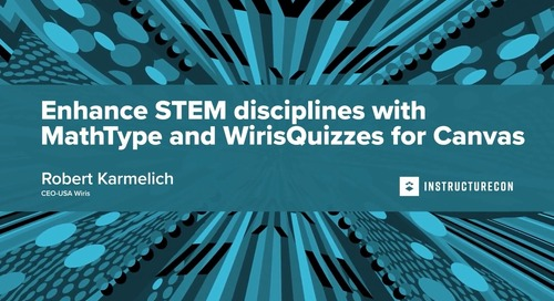 Enhance STEM disciplines with MathType and WirisQuizzes for Canvas