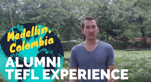 Teaching English in Medellin, Colombia - TEFL Experience