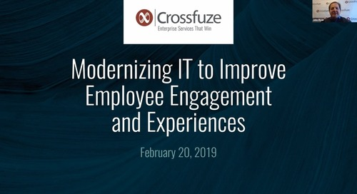 On-Demand Webinar: Modernizing IT to Improve Employee Engagement & Experiences