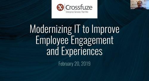 Modernizing IT to Improve Employee Engagement [Archived on February 28, 2019]