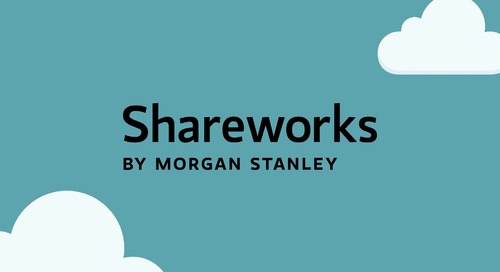 Startup to IPO and Beyond with Shareworks by Morgan Stanley