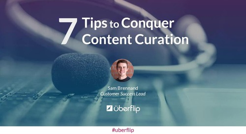 7 Tips to Conquer Content Curation