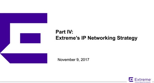 Part IV: Extreme's IP Networking Strategy
