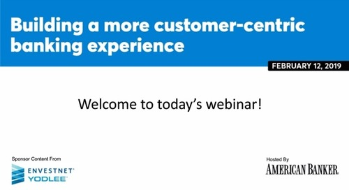 On-Demand Webinar: Building a More Customer-Centric Banking Experience