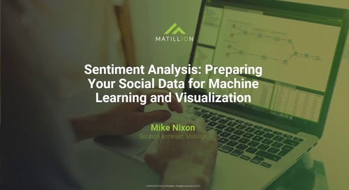 Webinar - Sentiment Analysis: Preparing your Social Data for Machine Learning and Visualization