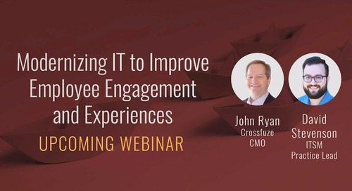 Modernizing IT to Improve Employee Engagement and Experiences - 2/20/19