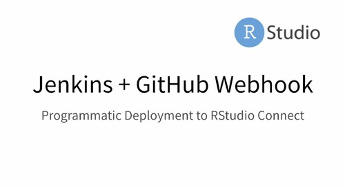Programmatic Deployment to RStudio Connect Using Jenkins + GitHub