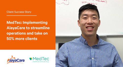 MedTec: Implementing AlayaCare to streamline operations and take on 50% more clients