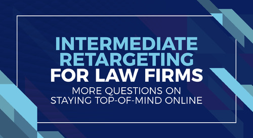 Intermediate Retargeting For Law Firms [mini-webinar]