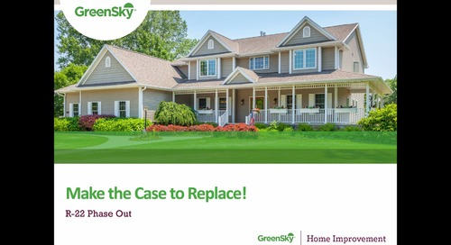 WEBINAR R-22 and You – Making the Case to Replace