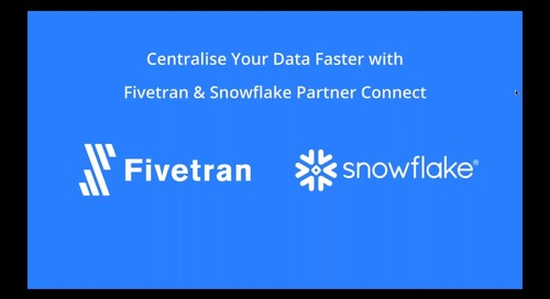 Centralize Your Data Faster with Fivetran and Snowflake Partner Connect