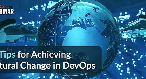 10 Tips for Achieving Cultural Change in DevOps