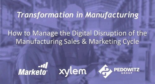 Webinar: How to Manage the Digital Disruption of the Manufacturing Sales Cycle