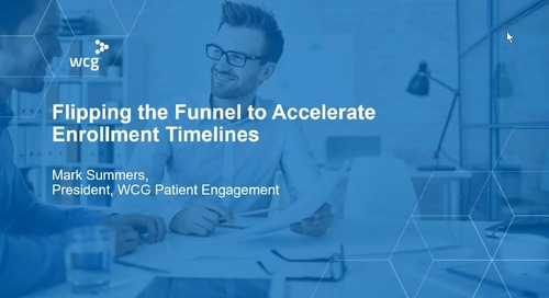Flipping the Funnel in Patient Recruitment to Accelerate Enrollment Timelines