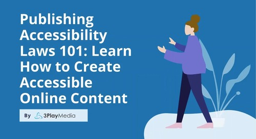 Publishing Accessibility Laws 101: Learn How to Create Accessible Online Content