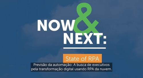 Now & Next 2021_State of RPA report_pt-BR