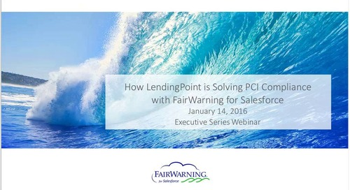 How LendingPoint is Solving PCI Compliance with FairWarning for Salesforce