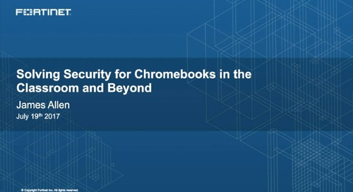 Solving Security for Chromebooks in the Classroom and Beyond