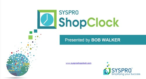 SYSPRO ShopClock: Improve Your Business Performance