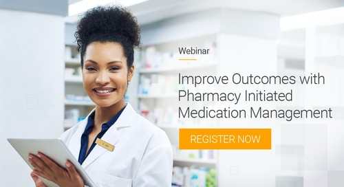 Improve Outcomes with Pharmacy Initiated Medication Management