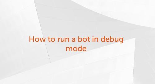 Enterprise A2019 - How to Run Bot in Debug Mode