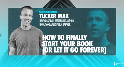 How to Finally Start Your Book (or Let It Go Forever) with Tucker Max