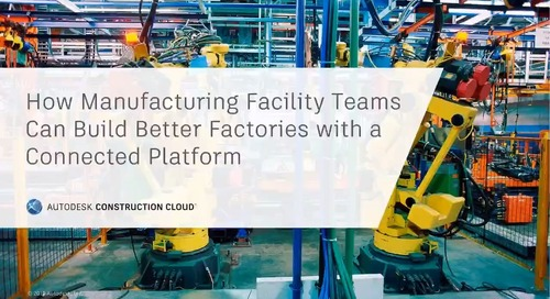 How Manufacturing Facility Teams Can Build Better Factories with a Connected Platform