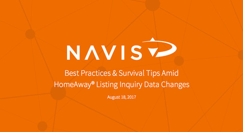NAVIS Webinar: Best Practices & Survival Tips Amid Homeaway Listing Inquiry Data Changes