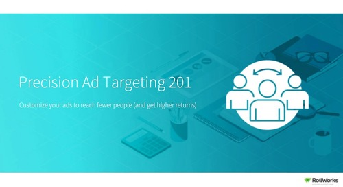 Back to Marketing School: Precision Ad Targeting 201