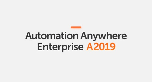 Automate faster and easier than ever before with Automation Anywhere Enterprise A2019