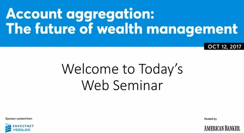On-Demand Webinar- Account Aggregation : The Future of Wealth Management
