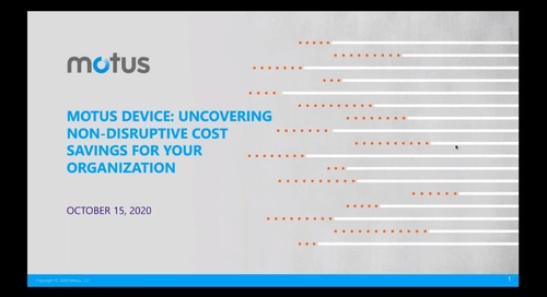Motus Device: Uncovering Non-Disruptive Cost Savings For Your Organization