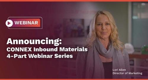 Introducing CONNEX Inbound Materials Webinar Series