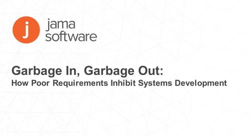 Garbage In, Garbage Out: How Poor Requirements Inhibit Systems Development