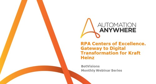RPA Centers of Excellence - Gateways to Digital Transformation for Kraft Heinz