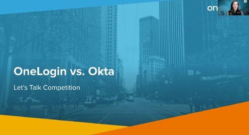 Let's Talk Competition: OneLogin vs. Okta